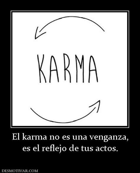 imagenes en ingles del karma desmotivaciones el karma no es una venganza es el reflejo