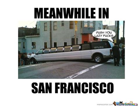 Limo Meme - san fran limo stuck by richard ramage 92 meme center