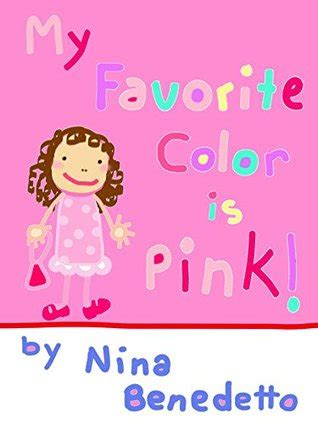 pink is my favorite color my favorite color is pink by benedetto