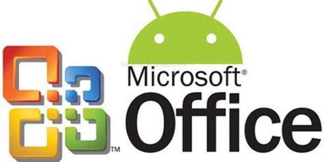 Resmi Microsoft Office Akhirnya Microsoft Office Untuk Android Resmi Diluncurkan Teknoflas
