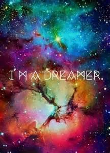 im a dreamer quote galaxy quotes