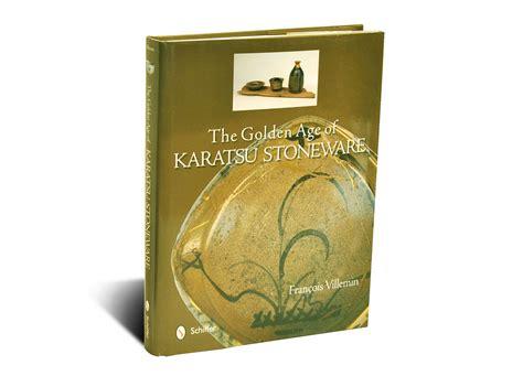 libro the golden age of the golden age of karatsu stoneware