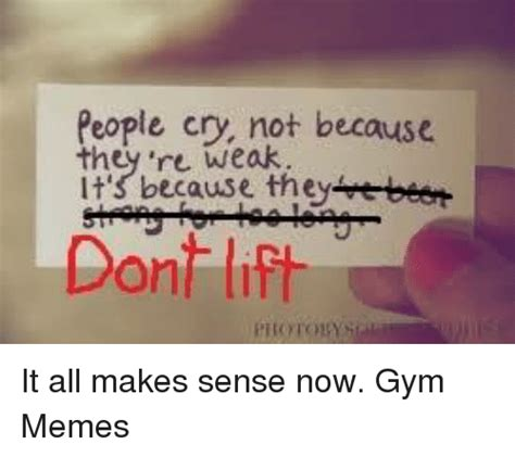 Its All Sense Now 2 by 25 Best Memes About Lift Lift Memes