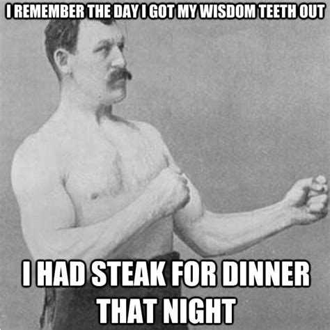 Wisdom Teeth Meme - 28 most funny teeth meme pictures that will make you laugh