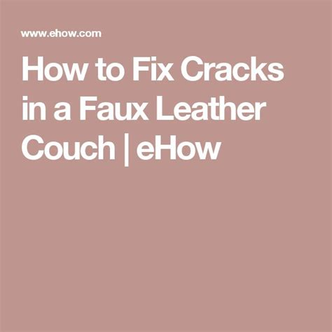 how to repair fake leather couch peste 1000 de idei despre leather couch repair pe