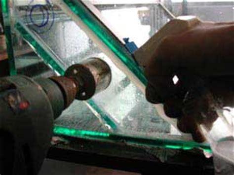 faire un trou dans du verre 5114 percer le verre de aquarium