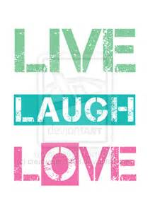 laugh live 1000 images about live laugh love etc on pinterest