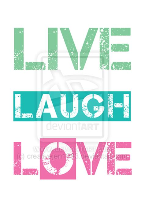 live laugh love art live laugh love by creativejen1983 on deviantart