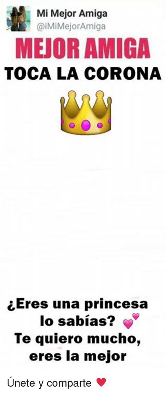 imagenes para mi amiga jazmin mi mejor amiga mejor amiga toca la corona eres una