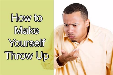 how to make a vomit how to make yourself throw up home remedies