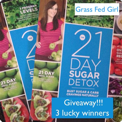 21 Day Sugar Detox Diet Review by 21 Day Sugar Detox Review And Giveaway Grass Fed