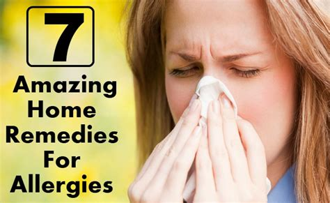 7 amazing home remedies for allergies care health
