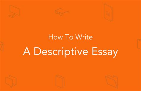 How To Write A Thesis Essay by How To Write A Descriptive Essay Topics Tips Essaypro