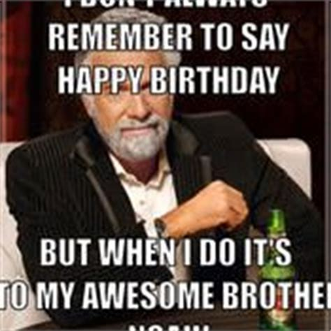 Funny Birthday Memes For Brother - 1000 ideas about happy birthday brother funny on