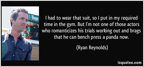 ryan reynolds bench press i had to wear that suit so i put in my required time in the gym but i m not one of