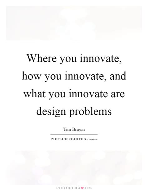 design thinking quote tim brown tim brown quotes sayings 10 quotations