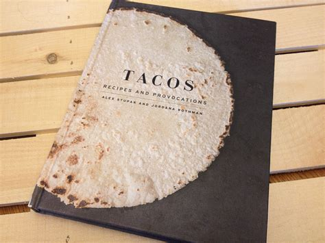 tacos recipes and provocations 0553447297 review tacos recipes and provocations cookbook get cooking