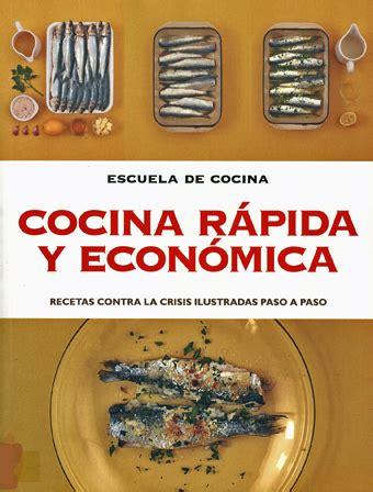 libro la cocina rpida de libros de cocina y gastronom 237 a cocina r 193 pida y econ 211 mica