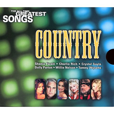 country music greatest hits all time the all time greatest songs 04 country free mp3