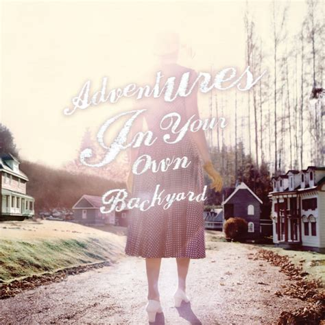 Backyard Lyrics by Watson Adventures In Your Own Backyard Lyrics