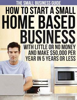 Starting A Small Home Based Business How To Start A Small Home Based Business With Or No