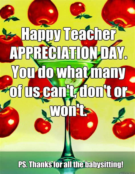 Teacher Appreciation Memes - happy teacher appreciation day you do what many of us cant