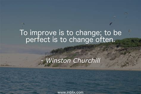 Is To by To Improve Is To Change To Be By Winston Churchill Inblix
