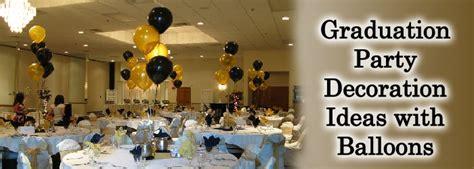 Decorating Ideas For High School Graduation Graduation Decoration Ideas With Balloons