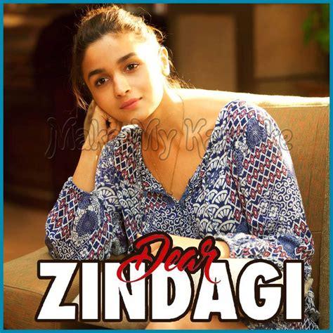 images of love you zindagi love you zindagi video karaoke with lyrics dear zindagi