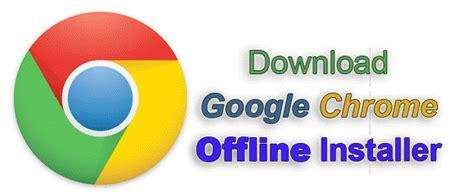full chrome download offline installer google chrome images usseek com
