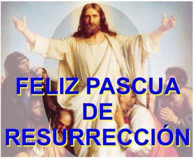imagenes feliz dia de resurreccion im 225 genes con frases cristianas del domingo de resurecci 243 n