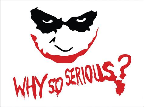 Why So Serious Pic