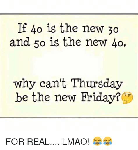 50 Is The New 30 by If 40 Is The New 30 And 50 Is The New 40 Why Can T