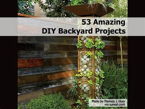 53 amazing diy backyard projects
