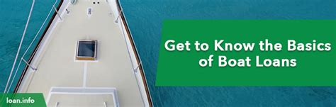 boat loan guidelines get to know the basics of boat loans loan info