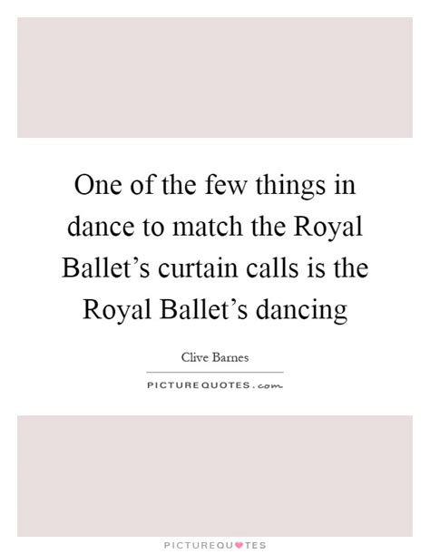 curtain call quotes curtain quotes curtain sayings curtain picture quotes