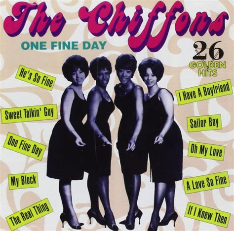 one fine day the the chiffons one fine day 26 golden hits 1963 1967 60 s 70 s rock