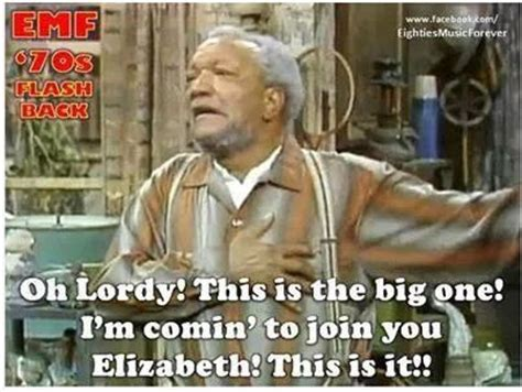 Sanford And Son Meme - fred sanford quotes quotesgram