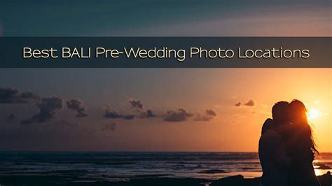 Best Bali pre wedding photo locations   where you should go