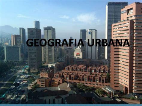 imagenes geografia urbana geografia urbana