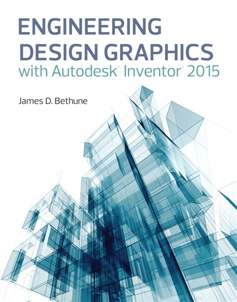 graphics design engineer bethune engineering design graphics with autodesk