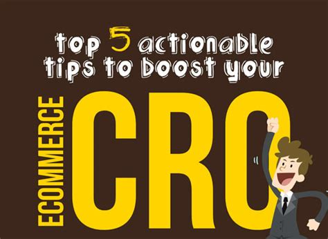 5 Actionable Tips To Make Top 5 Actionable Tips To Boost Your Ecommerce Cro