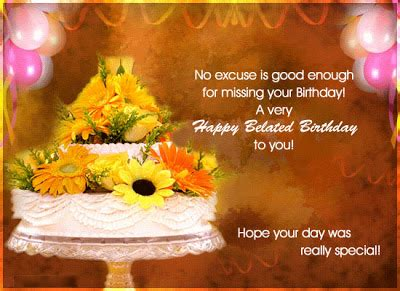 Happy Late Birthday Quotes Birthday Greeting Cards Belated Birthday Sayings