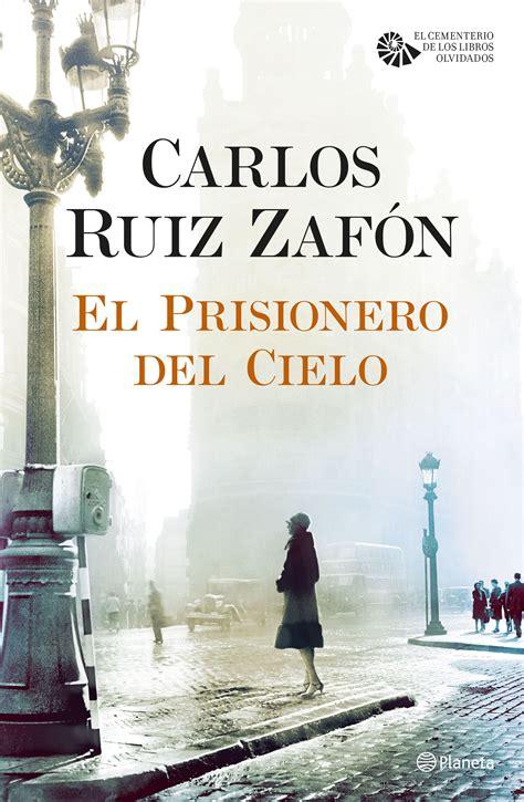 libro el prisionero del cielo el prisionero del cielo planeta de libros