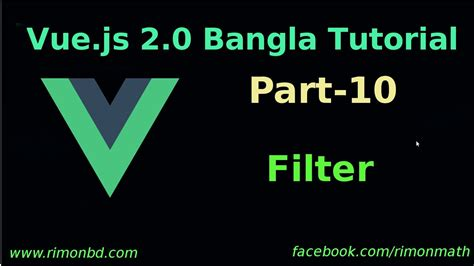 Tutorial Vue Js 2 | vue js 2 0 bangla tutorial 10 filter youtube