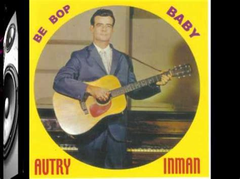 be bop baby be bop baby autry inman