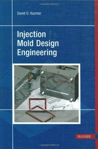 mould design engineer job description injection molds and molding a practical manual joseph b