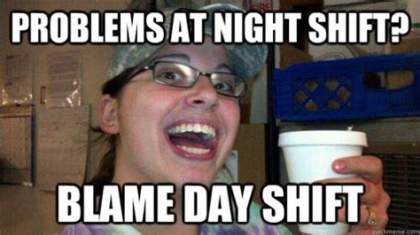Night Meme - day shift vs night shift meme quotes