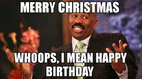 Whoops Meme - merry christmas whoops i mean happy birthday meme steve