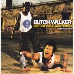 Butch Walkers Left Of Self Centered No Obi butch walker biography history allmusic